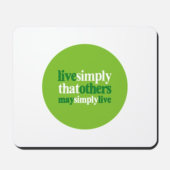 Live simply that others may s Mousepad