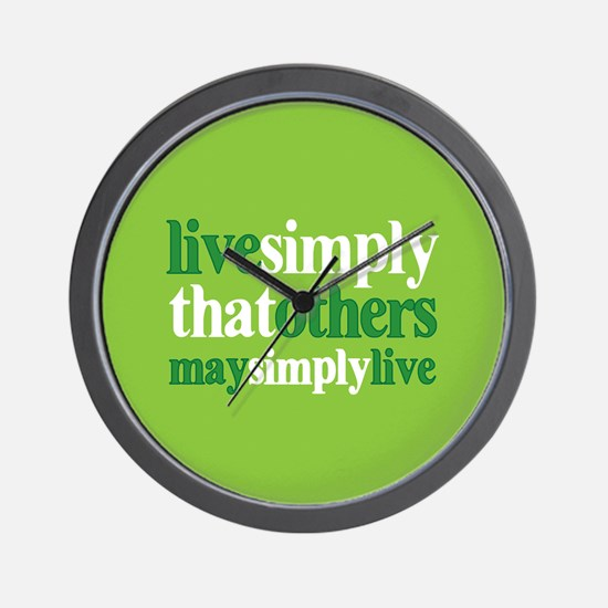 Live simply that others may s Wall Clock