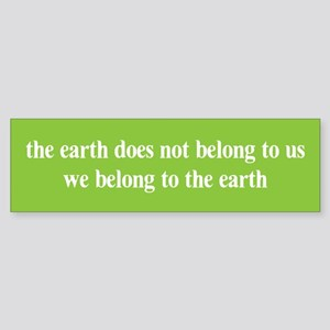 We belong to the Earth Bumper Sticker