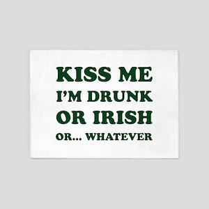 Kiss Me Im Drunk Or Irish 5'x7'Area Rug