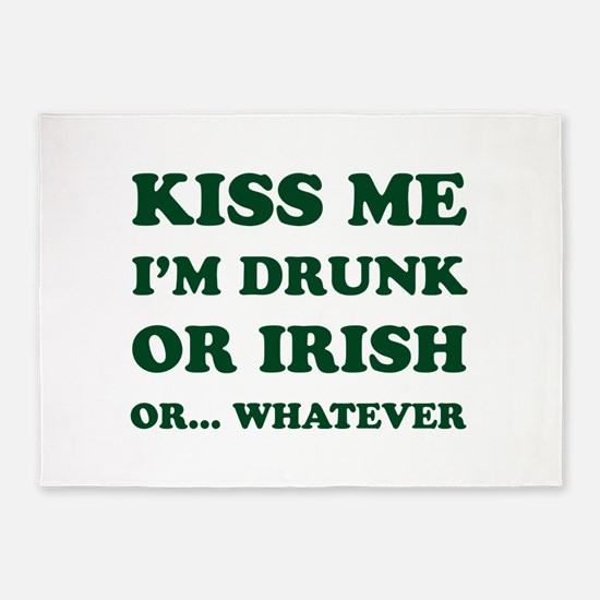 Kiss Me Im Drunk Or Irish 5'x7'Area Rug