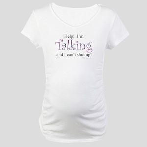 Help! I'm talking... Maternity T-Shirt