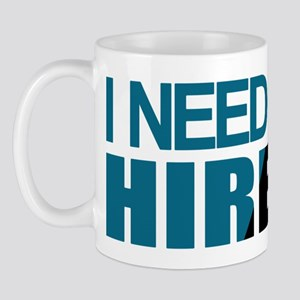 I Need a Job Mug