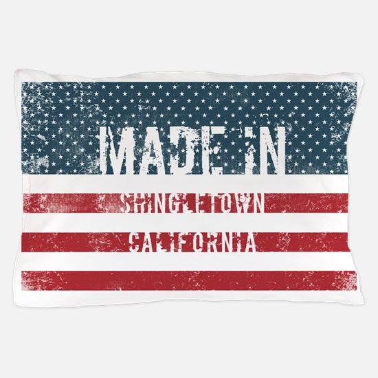 Made in Shingletown, California Pillow Case