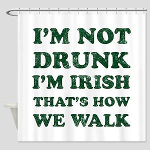 Im Not Drunk Im Irish - Washed Shower Curtain