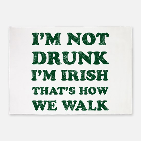 Im Not Drunk Im Irish - Washed 5'x7'Area Rug