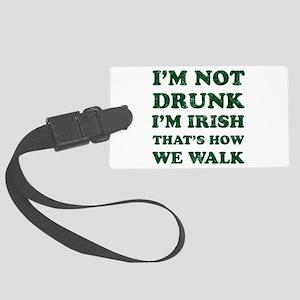 Im Not Drunk Im Irish - Washed Large Luggage Tag