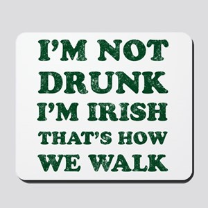 Im Not Drunk Im Irish - Washed Mousepad