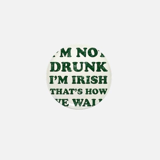 Im Not Drunk Im Irish - Washed Mini Button