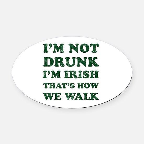 Im Not Drunk Im Irish - Washed Oval Car Magnet