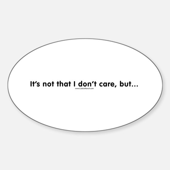 It's not that I don't care Oval Decal