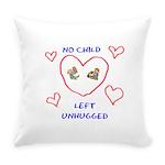 No Child Left Unhugged Everyday Pillow