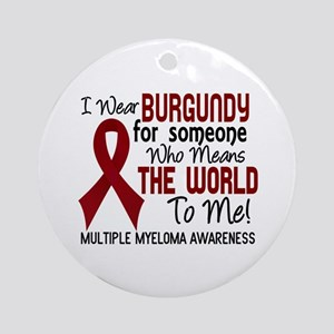 Multiple Myeloma MeansWorldToMe2 Ornament (Round)