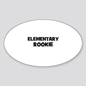 Elementary Rookie Oval Sticker