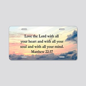 MATTHEW 22:37 Aluminum License Plate