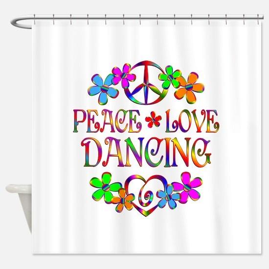 Peace Love Dancing Shower Curtain