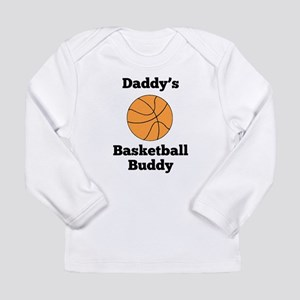 Daddys Basketball Buddy Long Sleeve T-Shirt