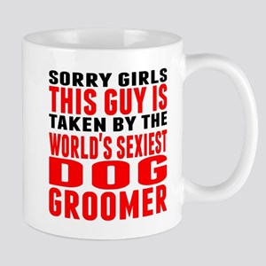 Taken By The Worlds Sexiest Dog Groomer Mugs