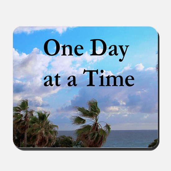 ONE DAY AT A TIME Mousepad