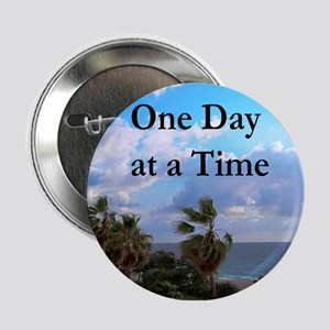 "ONE DAY AT A TIME 2.25"" Button"