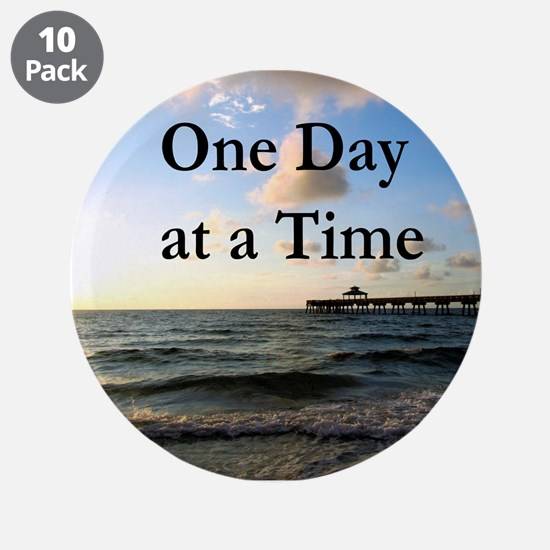 "ONE DAY AT A TIME 3.5"" Button (10 pack)"