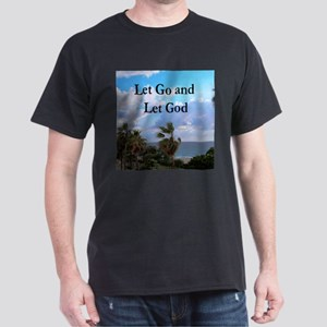 LET GO AND LET GOD Dark T-Shirt