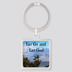 LET GO AND LET GOD Square Keychain
