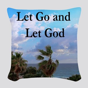 LET GO AND LET GOD Woven Throw Pillow