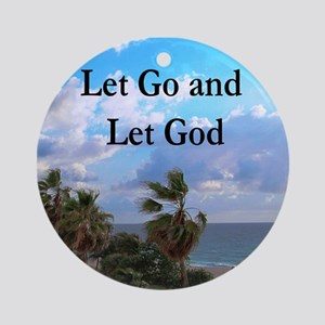 LET GO AND LET GOD Ornament (Round)