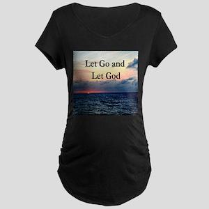LET GO AND LET GOD Maternity Dark T-Shirt