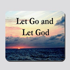 LET GO AND LET GOD Mousepad
