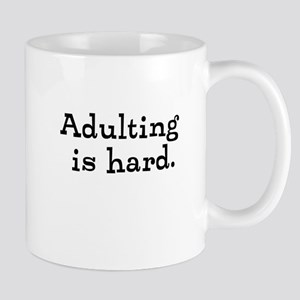 Adulting is hard. Mugs