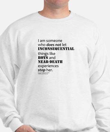 Boys and Near Death Sweatshirt