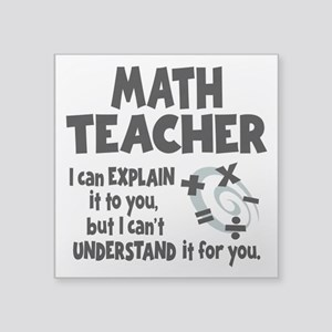"MATH TEACHER Square Sticker 3"" x 3"""