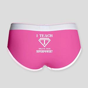 I Teach, What's Your Superpower? Women's Boy Brief