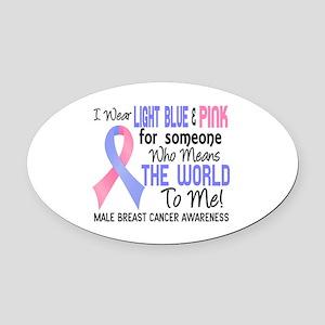 Male Breast Cancer MeansWorldToMe2 Oval Car Magnet