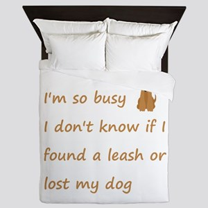 Funny Quote For The Stressed Busy Dog Queen Duvet