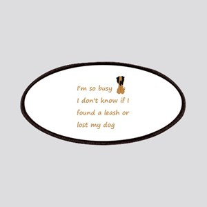Funny Quote for the Stressed Busy Dog Owner Patch