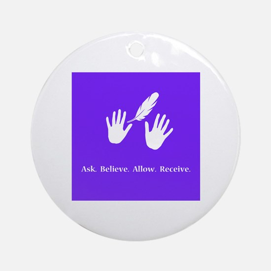 Ask Believe Allow Receive Gifts 2 Ornament (Round)