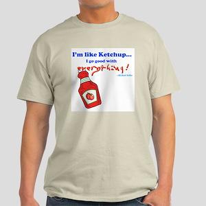 """I'm Like Ketchup"" Light Tee"