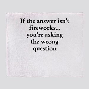 If Fireworks Isnt The Answer... Throw Blanket