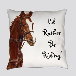 Id Rather Be Riding! Horse Everyday Pillow