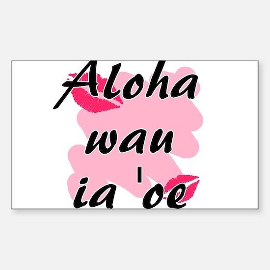 Aloha wau ia 'oe - Hawaiian I love you Decal