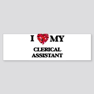 I love my Clerical Assistant hearts Bumper Sticker