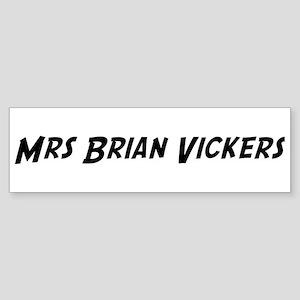 Mrs Brian Vickers Bumper Sticker