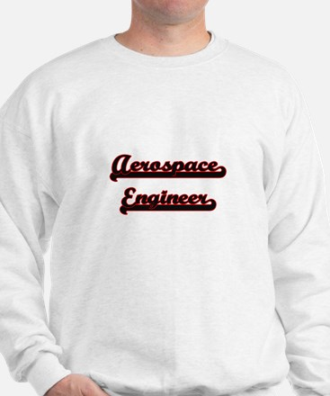 Aerospace Engineer Classic Job Design Sweatshirt