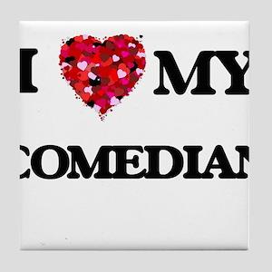 I love my Comedian hearts design Tile Coaster