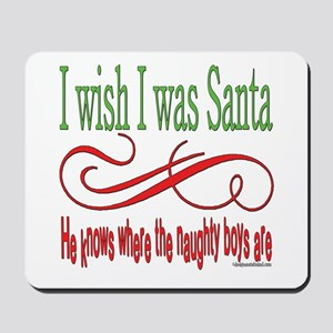 I Wish I Was Santa Claus Mousepad