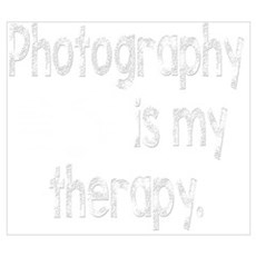 Photography is My Therapy Poster