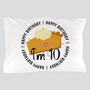 10th Birthday Pie Pillow Case